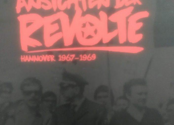 Ansichten der Revolte – 1968 in Hannover